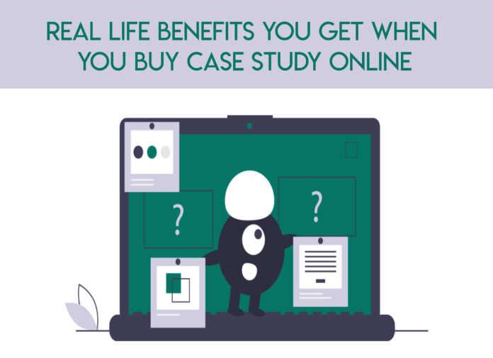 Real life benefits you get when you buy case study online